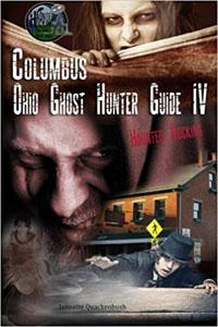 Ohio Ghost Stories VI by Jannette Quackenbush Columbush Ohio